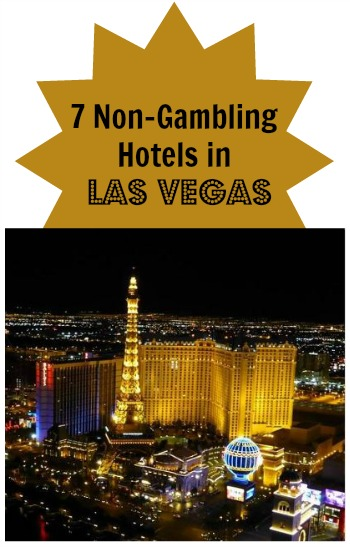 7 non-gambling hotels in las vegas